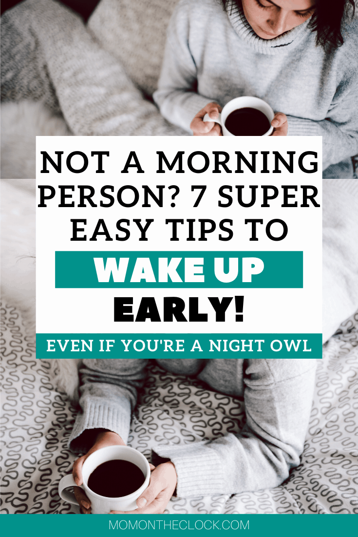 Not a Morning Person - 7 Simple Tips to Wake Up Earlier Even If You're a Night Owl