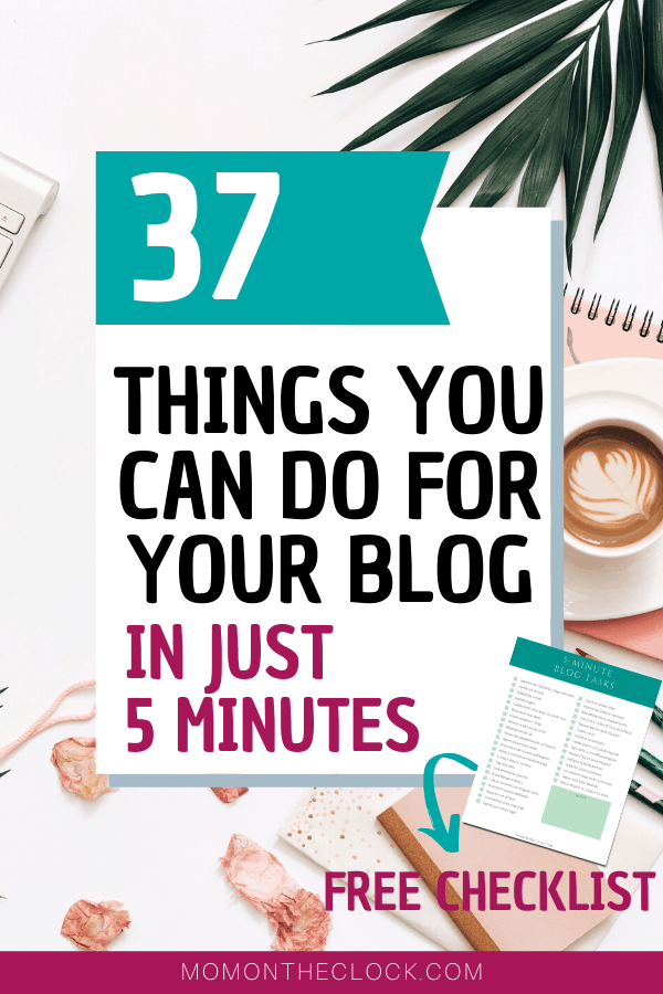 37 Things You Can Do For Your Blog in Just 5 Minutes
